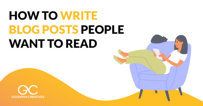 How to write blog posts that people want to read